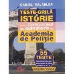 Teste grila de istorie 55 de teste pentru concursul de admitere la Academia de Politie - Daniel Malaelea