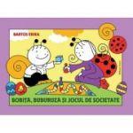 Bobiţă, Buburuză şi jocul de societate - Erika Bartos
