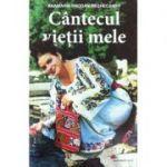 Cantecul vietii mele - Anamaria Prodan Reghecampf