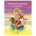 In cautarea inspiratiei - Ana Dragomir