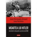 Moartea lui Hitler. Ancheta in dosarele secrete ale KGB