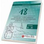18 Editii ale concursului interjudetean de matematica Dimitrie Pompeiu Botosani. Clasele III-XI