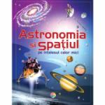 Astronomia și spațiul pe înțelesul celor mici