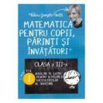 Matematica pentru copii, parinti si invatatori, clasa 3 - Caietul I