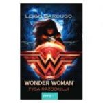 Wonder Woman. Fiica razboiului - Leigh Bardugo