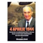 4 aprilie 1944 - Alexandru Arma