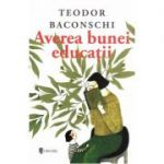 Averea bunei educatii - Teodor Baconschi