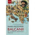 Balcanii. De la sfârșitul Bizanțului până azi