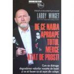 De ce naiba aproape totul merge atat de prost - Larry Winget
