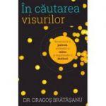 In cautarea visurilor - Dragos Bratasanu