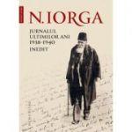 Jurnalul ultimilor ani, 1938–1940. Inedit - Nicolae Iorga
