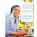 Mancare, sanatate si fericire - Oprah Winfrey