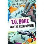Cartea neisprăvirii - T. O. Bobe