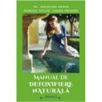 Manual de detoxifiere naturala, volumul 2