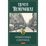 Sărbătoarea continuă - Ernest Hemingway