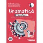 Gramatică. Fișe de lucru pe lecții și unități de învățare cu itemi și teste de evaluare. Clasa a VI-a