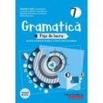 Gramatică. Fișe de lucru pe lecții și unități de învățare cu itemi și teste de evaluare. Clasa a VII-a - Eliza-Mara Trofin