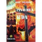 Invierea lui Iuda - Radu Theodoru