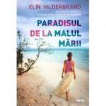 Paradisul de la malul marii - Elin Hilderbrand