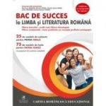 BAC de succes la limba si literatura romana - Manuela Ilie