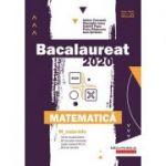 Bacalaureat 2020. Matematică (Mate-Info) - Teme recapitulative, 60 de teste, dupa modelul MEN. Breviar teoretic - Gheorghe Iurea