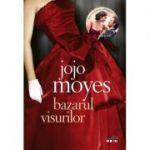 Bazarul visurilor - Jojo Moyes