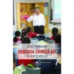 Educația chineză azi - Zhu Yongxin