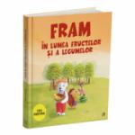 Fram în lumea fructelor și a legumelor - Iulia Burtea