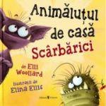 Animalutul de casa Scarbarici - Elli Woollard