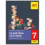 Ce poti face cu o carte - Caiet de lectura si scriere creativa. Clasa a VII-a - Marilena Serban, Madalina Vincene