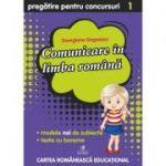 Comunicare in limba romana clasa I - Pregatire pentru concursuri - Georgiana Gogoescu
