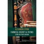Farmecul discret al patinei și alte mici istorii culturale - Alexandru Ofrim
