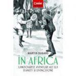 In Africa. Uimitoarele aventuri ale lui Stanley și Livingstone