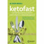 KETOFAST. Combină puterea postului intermitent cu dieta ketogenică - Joseph Mercola