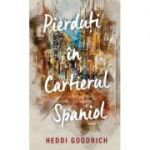 Pierduti in cartierul spaniol - Heddi Goodrich