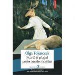 Poartă-ți plugul peste oasele morților - Olga Tokarczuk