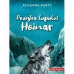 Povestea lupului Hoinar - Rosanne Parry