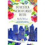 Povestea norocoasei Ruth - Ruth Behar