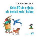 Cele 50 de retete ale bunicii mele, Belina - Ileana Haber