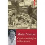 Cronica realităţilor tulburătoare - Matei Vișniec
