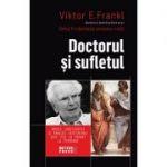 Doctorul şi sufletul, bazele logoterapiei şi analizei existenţiale