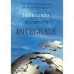 Psihologia societatii integrale - Michael Laitman