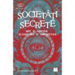 Societăți secrete. Mit, Adevăr, Plăsmuire, Impostură - Dominique Labarriere