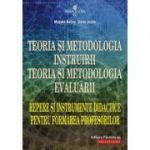 Teoria şi metodologia instruirii. Teoria şi metodologia evaluării. Repere şi instrumente didactice pentru formarea profesorilor - Musata-Dacia Bocos