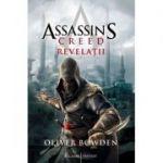 Assassin's Creed. Revelatii, volumul 4 - Oliver Bowden