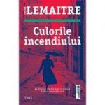 Culorile incendiului - Pierre Lemaitre