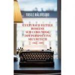 Cultura si elitele romane sub comunism - Vasile Malureanu
