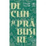 Declin si prabusire - Evelyn Waugh