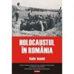 Holocaustul în România - Radu Ioanid
