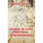 Manual de lupta impotriva francmasoneriei - Marian Craciun